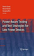 Power-Aware Testing and Test Strategies for Low Power Devices - Patrick Girard