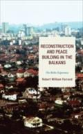 Reconstruction and Peace Building in the Balkans - Robert William Farrand