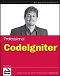 Professional CodeIgniter (Wrox Professional Guides) - Thomas Myer