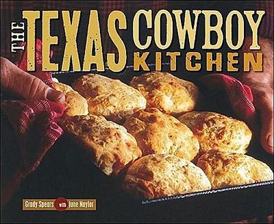 The Texas Cowboy Kitchen - GradyNaylor Spears