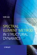 Spectral Element Method in Structural Dynamics - Usik Lee