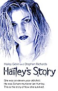 Hailey`s Story - She Was an Eleven-Year-Old Child. He Was Soham Murderer Ian Huntley. This is the Story of How She Survived - Hailey Giblin