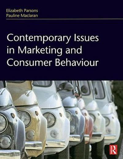 Contemporary Issues in Marketing and Consumer Behaviour - Elizabeth Parsons