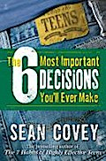 The 6 Most Important Decisions You`ll Ever Make - Sean Covey
