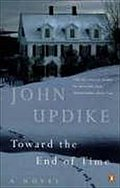 Toward the End of Time - John Updike