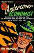 Undercover Economist:Exposing Why the Rich Are Rich, the Poor Are Poor--and Why You Can Never Buy a Decent            Used Car!