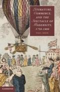 Literature, Commerce, and the Spectacle of Modernity, 1750-1800 - Paul Keen