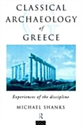 Classical Archaeology of Greece - Michael Shanks