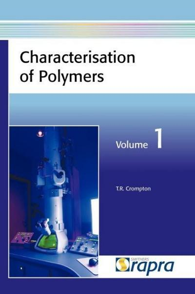 Characterisation of Polymers, Volume 1 - T. R. Crompton