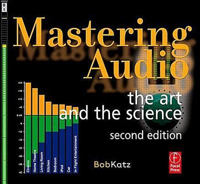 Mastering Audio: The Art and the Science - Bob Katz