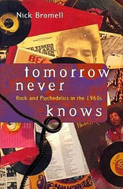 Tomorrow Never Knows - Nick Bromell
