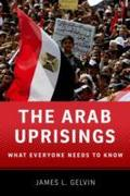 Arab Uprisings: What Everyone Needs to Know - James L. Gelvin