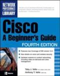 Cisco: A Beginner`s Guide, Fourth Edition - Toby Velte