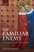 Familiar Enemy: Chaucer, Language, and Nation in the Hundred Years War - Ardis Butterfield