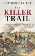 Killer Trail: A Colonial Scandal in the Heart of Africa - Bertrand Taithe