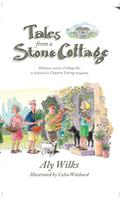 Tales From A Stone Cottage - Aly Wilks