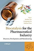 Biocatalysis for the Pharmaceutical Industry - Junhua Tao