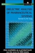 Dielectric Analysis of Pharmaceutical Systems - Duncan Craig
