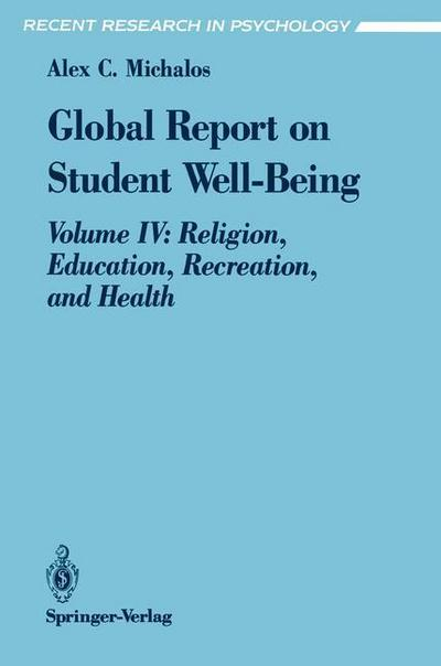 Global Report on Student Well-Being - Alex C. Michalos