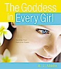 The Goddess in Every Girl - M. J. Abadie
