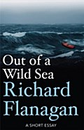 Out of a Wild Sea - Richard Flanagan