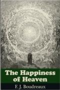 Happiness of Heaven - F. J. Boudreaux