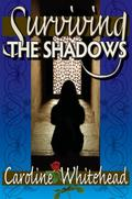Surviving The Shadows - Caroline Whitehead
