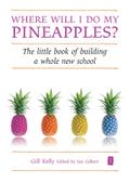 Where will I do my pineapples? - Gill Kelly