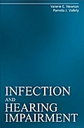 Infection and Hearing Impairment - Valerie E. Newton