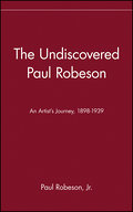 Undiscovered Paul Robeson , An Artist`s Journey, 1898-1939 - Paul Robeson