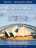 Web Services: A Technical Introduction: An Introduction (Deitel Developer) - Harvey M. Deitel Deitel
