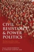 Civil Resistance and Power Politics The Experience of Non-violent Action from Gandhi to the Present - AL ROBERTS ET