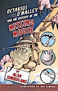 Octavius O`Malley And The Mystery Of The Missing Mouse - Sunderland Alan