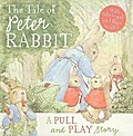 The Tale of Peter Rabbit: a Pull and Play Story - Beatrix Potter