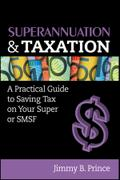 Superannuation and Taxation - Jimmy B. Prince