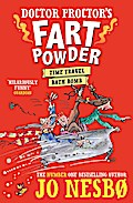 Doctor Proctor`s Fart Powder: Time-Travel Bath Bomb - Jo Nesbo