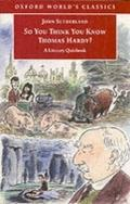 So You Think You Know Thomas Hardy?: A Literary Quizbook - John Sutherland
