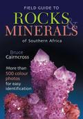 Field Guide to Rocks & Minerals of Southern Africa - Bruce Cairncross