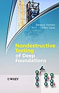Nondestructive Testing of Deep Foundations - Bernard Hertlein