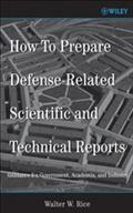 How To Prepare Defense-Related Scientific and Technical Reports - Walter W. Rice