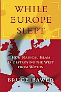 While Europe Slept - Bruce Bawer