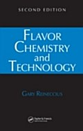 Flavor Chemistry and Technology, Second Edition - Gary Reineccius