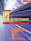 IT Investment: Making a Business Case - Dan Remenyi