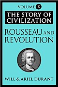 Rousseau and Revolution - Will Durant
