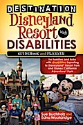Destination Disneyland Resort with Disabilities - Sue Buchholz