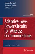 Adaptive Low-Power Circuits for Wireless Communications - Aleksandar Tasic