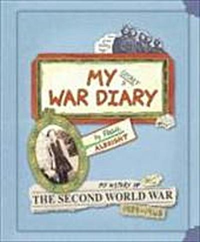 My Secret War Diary, by Flossie Albright - Marcia Williams