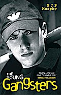 The Young Gangsters - E. J. P Murphy