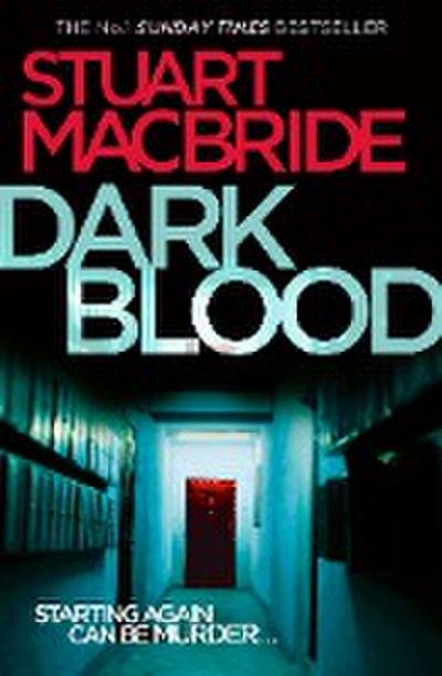 Dark Blood (Logan Mcrae, Book 6) - Stuart MacBride