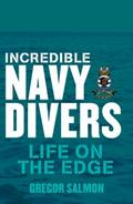 Incredible Navy Divers: Life On The Edge - Gregor Salmon